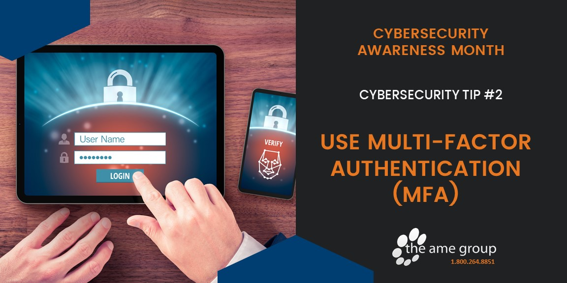 Use multi-factor authentication for second line of defense to keep your login more secure