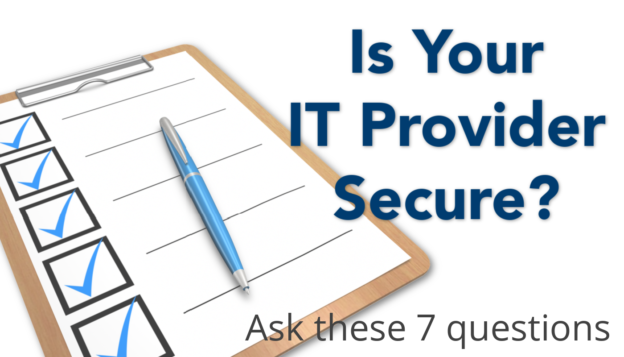 Check list 7 questions to ask your IT Provider to better understand their security risk